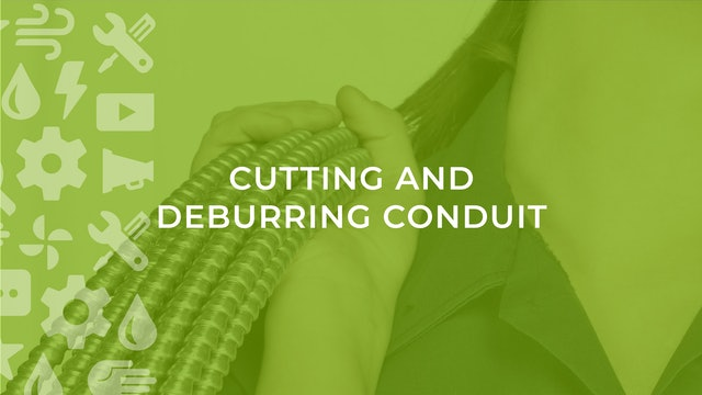 Cutting and Deburring Conduit
