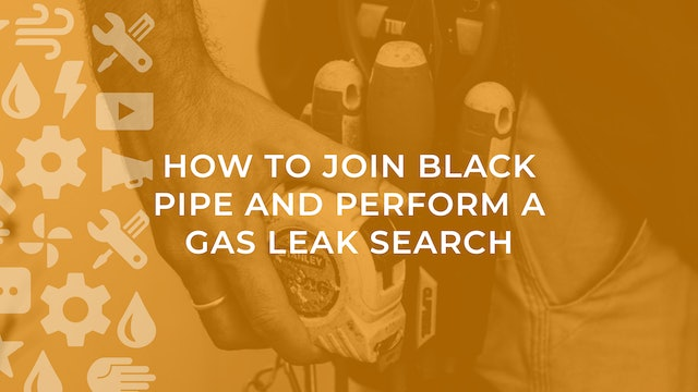 How to Join Black Pipe and Perform a Gas Leak Search