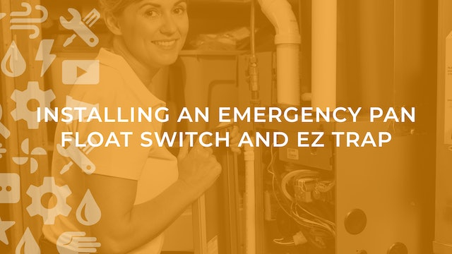 Installing an Emergency Pan Float Switch and EZ Trap