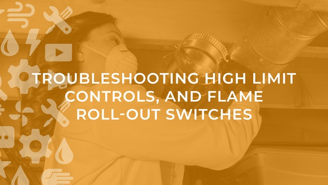 Troubleshooting High Limit Controls, and Flame roll-out Switches