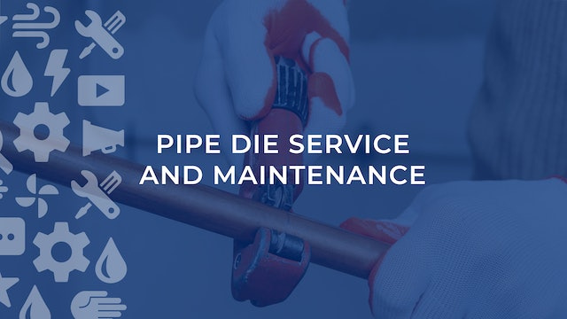 Pipe Die Service and Maintenance
