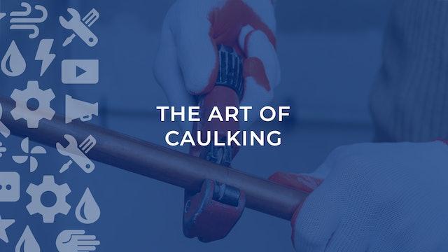 The Art of Caulking