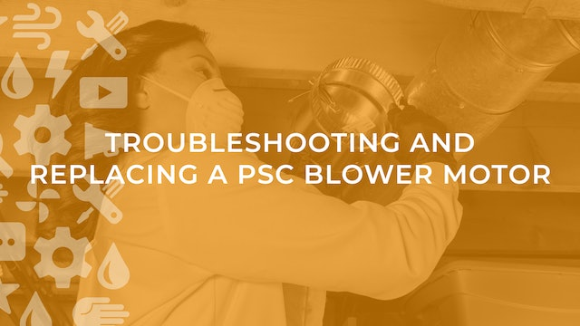 Troubleshooting and Replacing a PSC Blower Motor