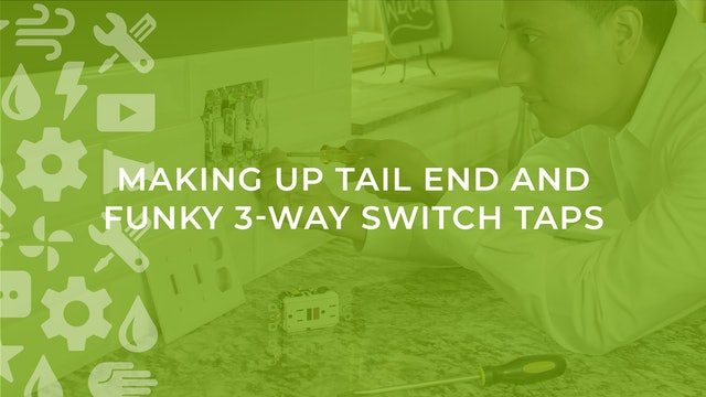 Making Up Tail End and Funky 3-Way Switch Taps