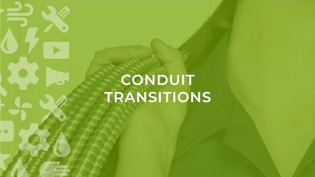 Conduit Transitions