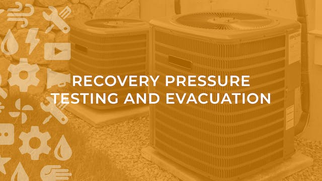 Recovery Pressure Testing and Evacuation