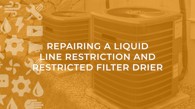 Repairing a Liquid Line Restriction and Restricted Filter Drier