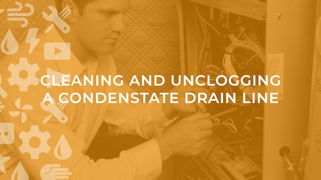 Cleaning and Unclogging a Condensate Drain Line