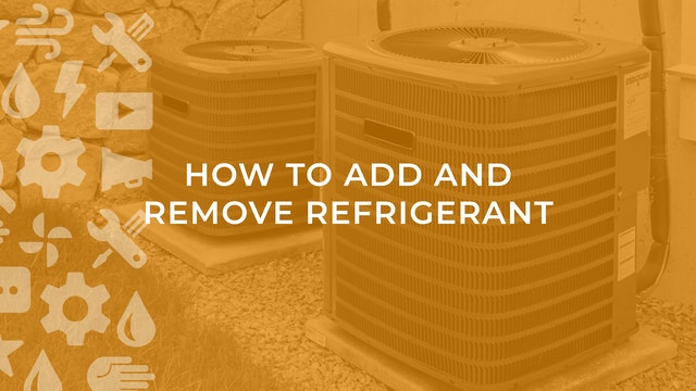 How to Add and Remove Refrigerant