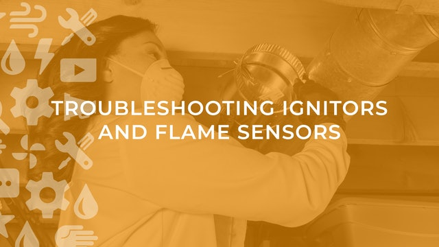 Troubleshooting Ignitors and Flame Sensors