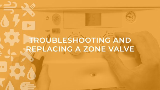 Troubleshooting and Replacing a Zone Valve