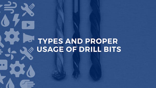 Type and Proper Usage of Drill Bits