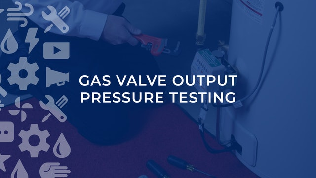 Gas Valve Output Pressure Testing