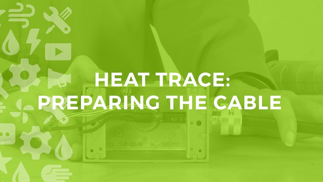Heat Trace: Preparing the Cable