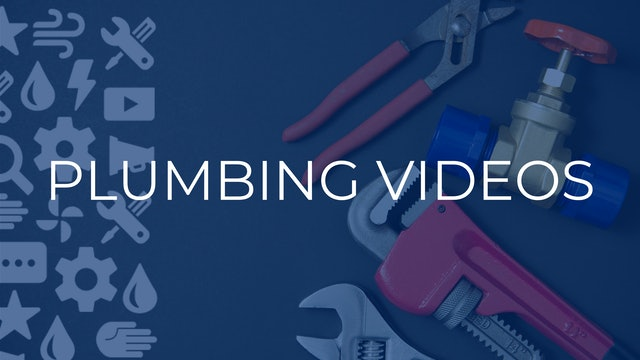 Plumbing Videos