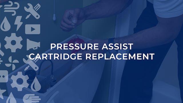 Pressure Assist Cartridge Replacement