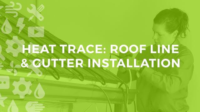 Heat Trace: Roof Line & Gutter Instal...