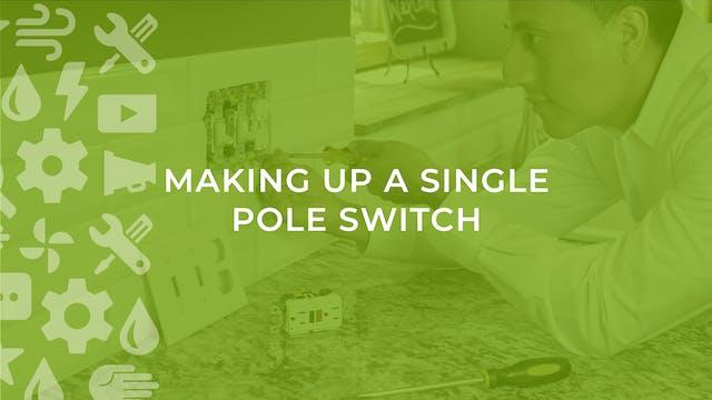 Making Up a Single Pole Switch