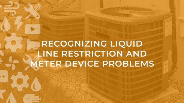 Recognizing Liquid Line Restriction and Meter Device Problems