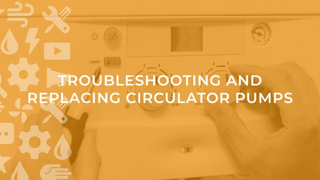 Troubleshooting and Replacing Circulator Pumps