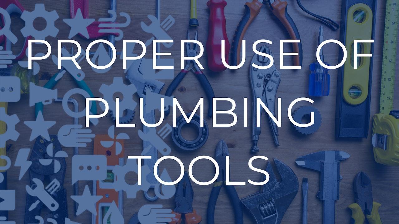 Proper Use Of Plumbing Tools