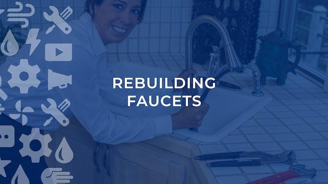 Rebuilding Faucets