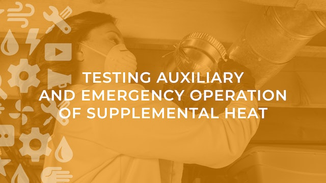 Testing Auxiliary and Emergency Operation of Supplemental Heat