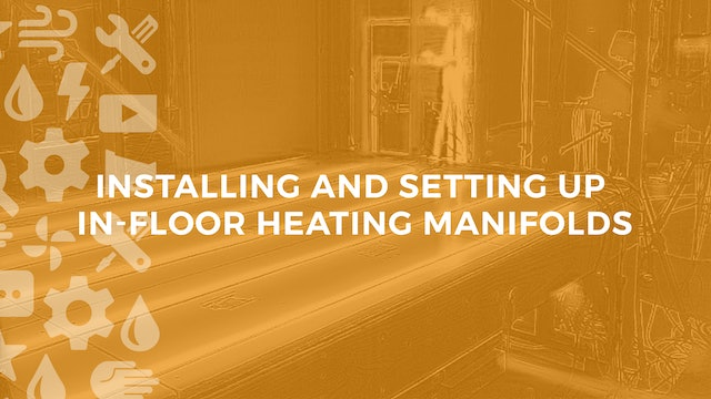 Installing and Setting Up In-Floor Heating Manifolds
