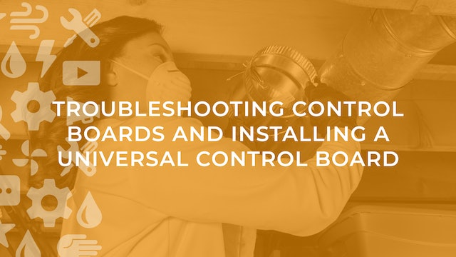 Troubleshooting Control Boards and Installing a Universal Control Board