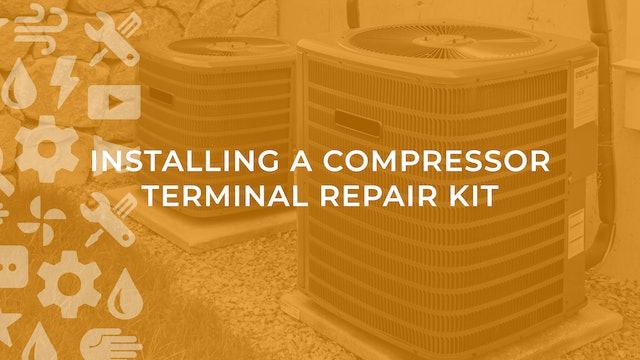 Installing a Compressor Terminal Repair Kit