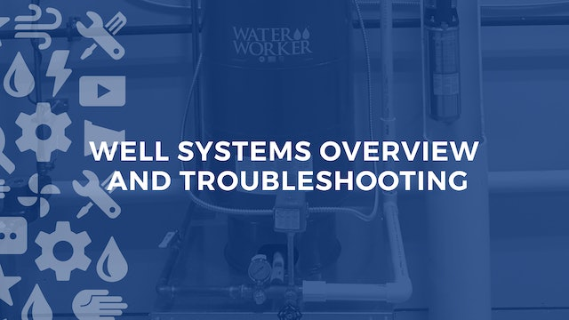 Well Systems Overview and Troubleshooting