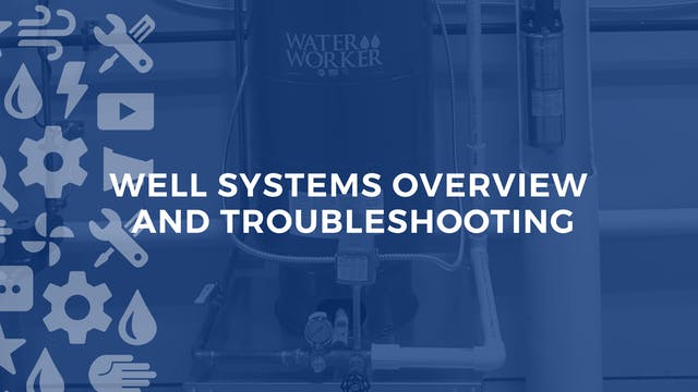 Well Systems Overview and Troubleshoo...