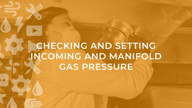 Checking and Setting Incoming and Manifold Gas Pressure