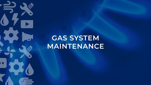 Gas System Maintenance