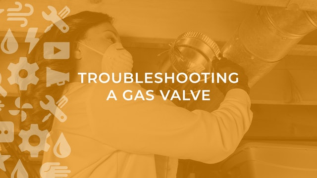 Troubleshooting a Gas Valve