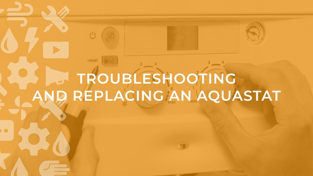 Troubleshooting and Replacing an Aquastat