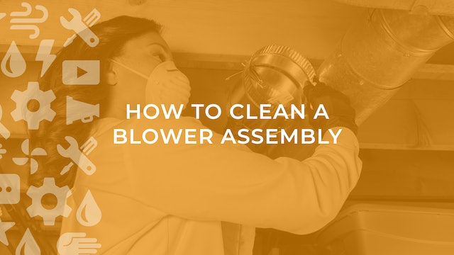 How to Clean a Blower Assembly