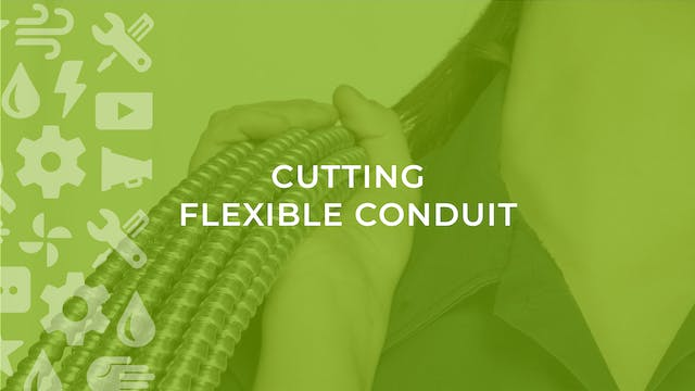 Cutting Flexible Conduit