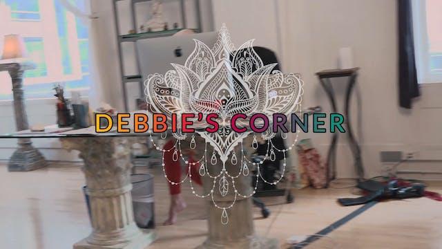 Debbie's Corner - Ep. #3 - Down on th...