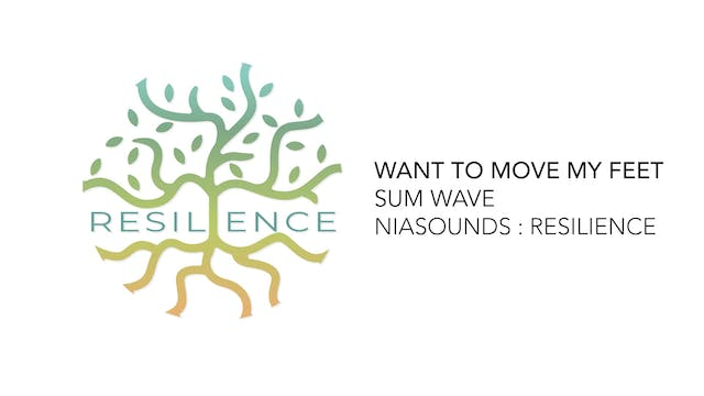07 Want to Move My Feet - Sum Wave