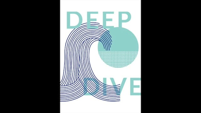 Deep Dive - 5. Goodbye Is A New Begin...