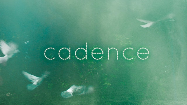 Cadence - Moving to Heal