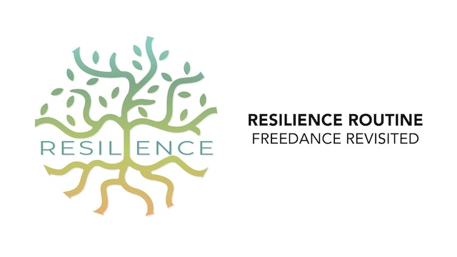 RESILIENCE Routine - 5. FREEdance Revisited
