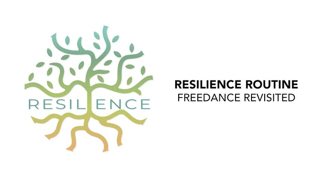 RESILIENCE Routine - 5. FREEdance Rev...