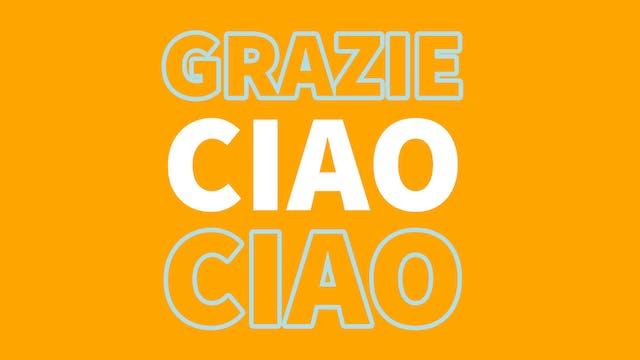 Grazie, Ciao Ciao