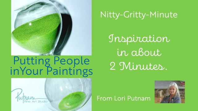 Putting People in Your Paintings: A Nitty-Gritty™ Minute