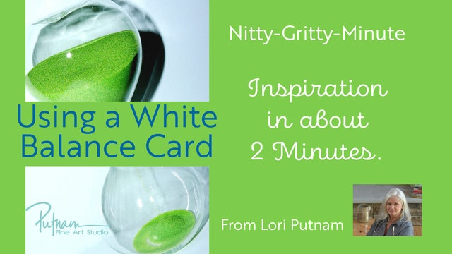 Using a White Balance Card: A Nitty-Gritty™ Minute