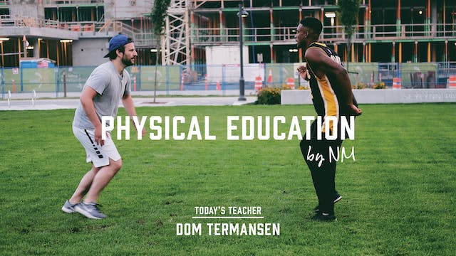 Physical Education with Dom Termansen