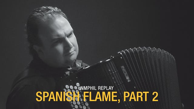 NMPhil Replay: Spanish Flame, Part 2