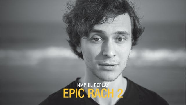 NMPhil Replay: Epic Rach 2